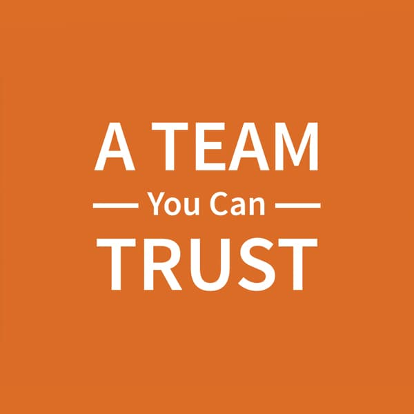 A team you can trust