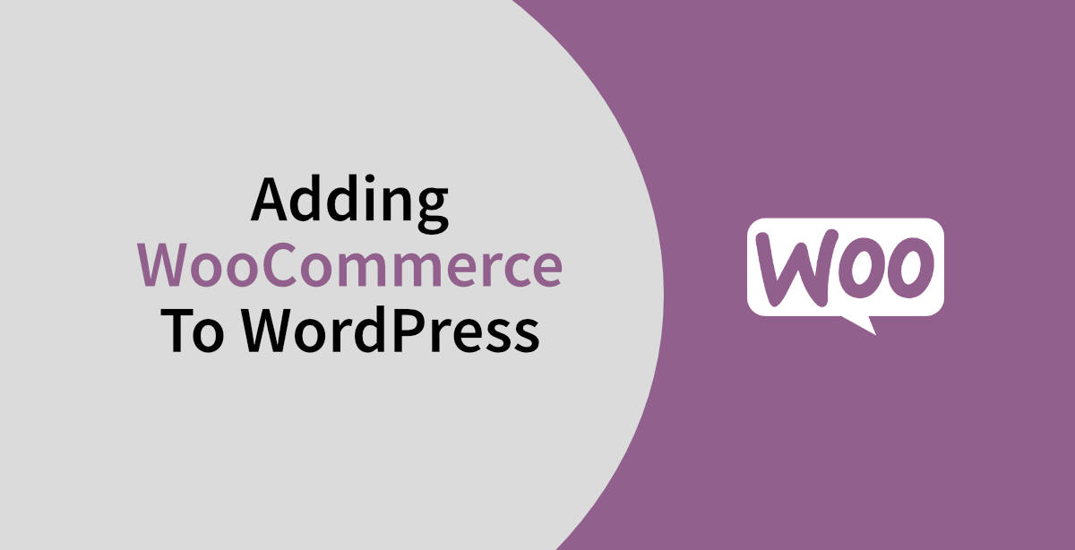 Adding WooCommerce Onto Wordpress