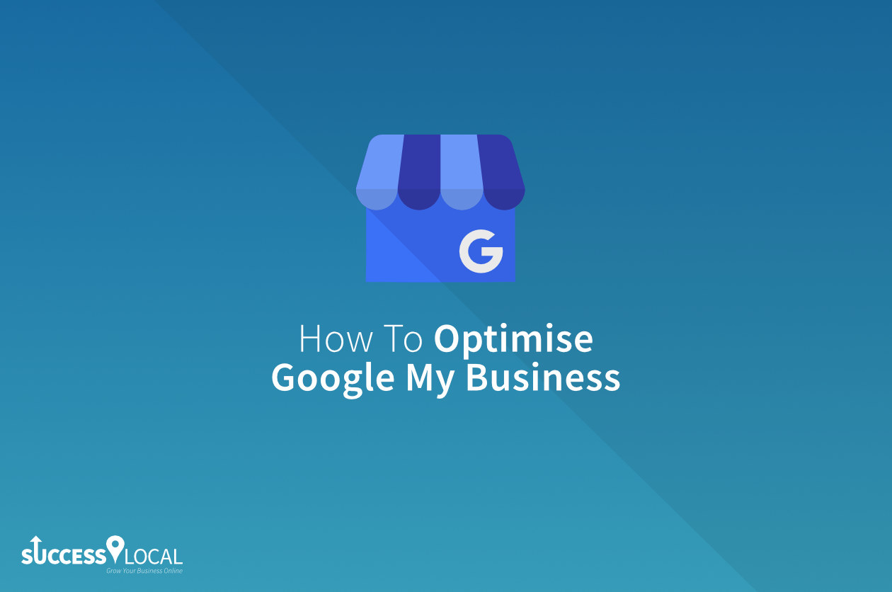 Google My Business Optimised Featured
