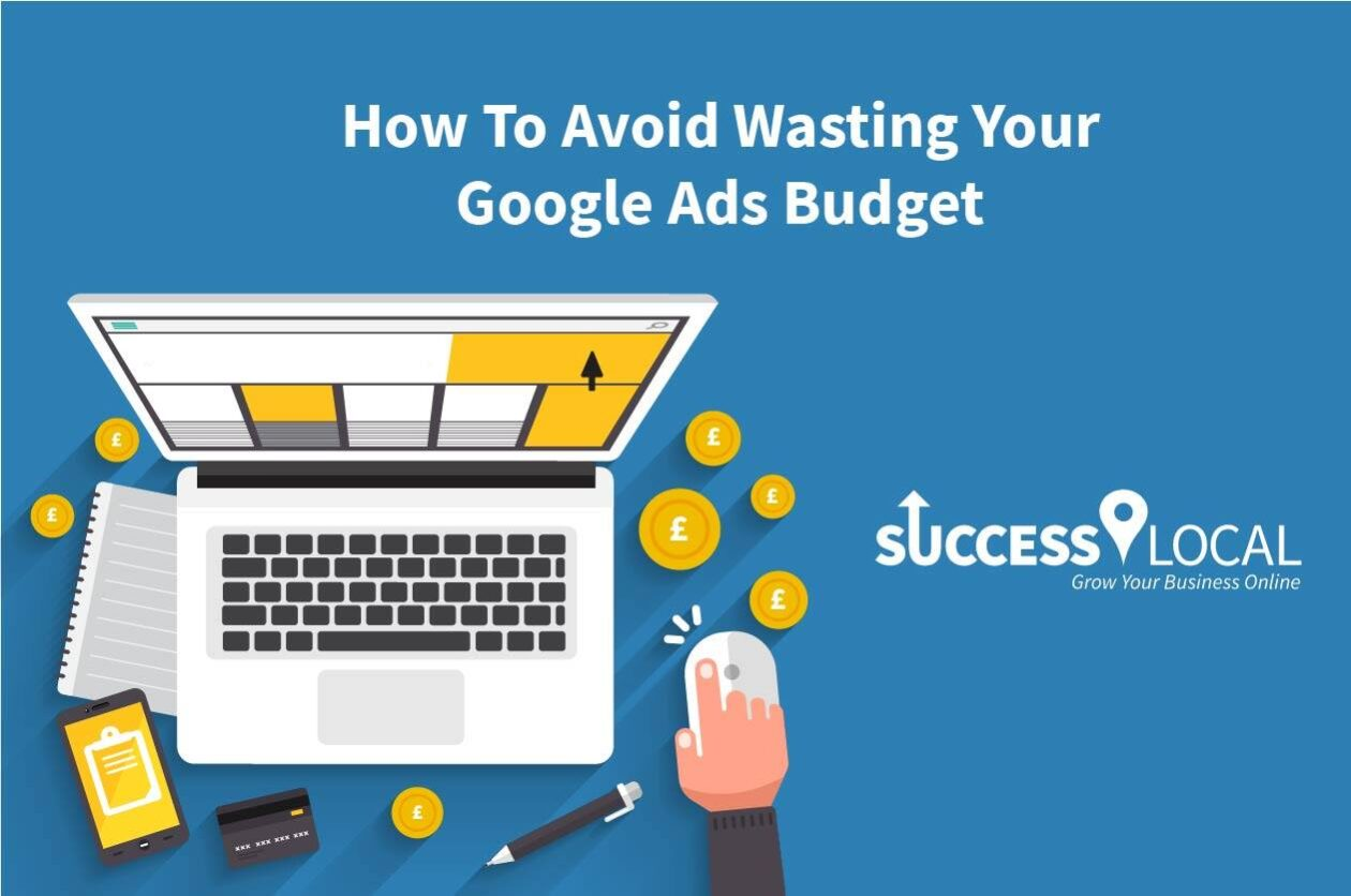 How To Avoid Wasting Your Google Ads Budget